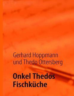 Onkel Thedos Fischküche von Hoppmann,  Gerhard, Ottersberg,  Thedo