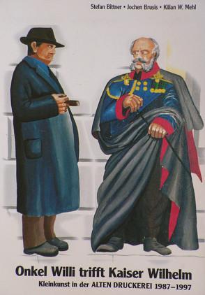 Onkel Willi trifft Kaiser Wilhelm von Bittner,  Stefan, Brusis,  Jochen, Mehl,  Kilian