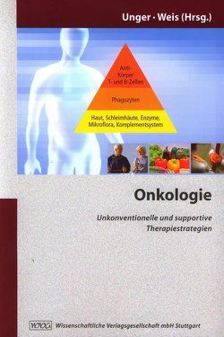 Onkologie von Arends,  Jann, Hildenbrandt,  Bernd, Rostock,  Matthias, Saller,  Reinhard, Schüle,  Klaus, Unger,  Clemens, Weis,  Joachim
