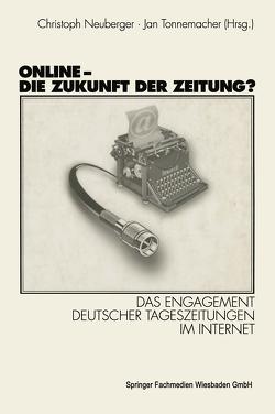 Online – Die Zukunft der Zeitung? von Neuberger,  Christoph, Tonnemacher,  Jan