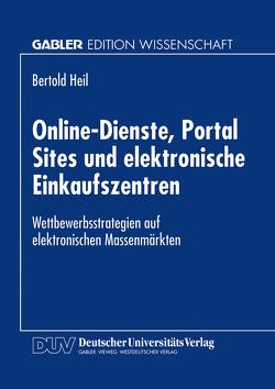 Online-Dienste, Portal Sites und elektronische Einkaufszentren von Heil,  Bertold