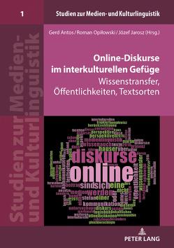 Online-Diskurse im interkulturellen Gefüge von Antos,  Gerd, Jarosz,  Jozef, Opilowski,  Roman