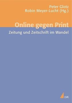 Online gegen Print von Glotz,  Peter, Meyer-Lucht,  Robin