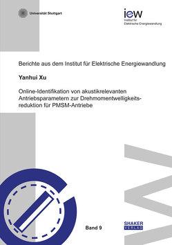 Online-Identifikation von akustikrelevanten Antriebsparametern zur Drehmomentwelligkeitsreduktion für PMSM-Antriebe von Xu,  Yanhui