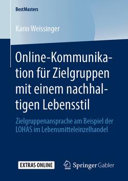 Online-Kommunikation für Zielgruppen mit einem nachhaltigen Lebensstil von Weissinger,  Karin