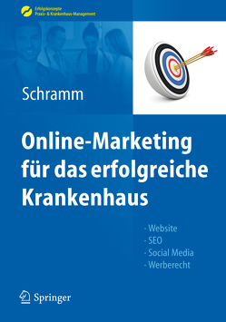 Online-Marketing für das erfolgreiche Krankenhaus von Dittmar,  Axel, Gründer,  Mirko, Schramm,  Alexandra