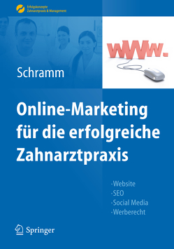 Online-Marketing für die erfolgreiche Zahnarztpraxis von Schramm,  Alexandra
