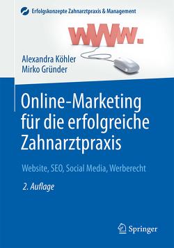 Online-Marketing für die erfolgreiche Zahnarztpraxis von Gründer,  Mirko, Köhler,  Alexandra