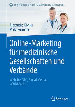 Online-Marketing für medizinische Gesellschaften und Verbände von Gründer,  Mirko, Köhler,  Alexandra