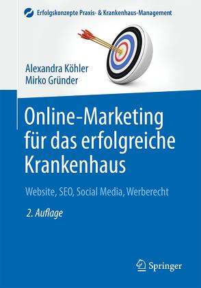 Online-Marketing für das erfolgreiche Krankenhaus von Dittmar,  Axel, Gründer,  Mirko, Köhler,  Alexandra
