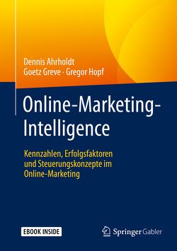 Online-Marketing-Intelligence von Ahrholdt,  Dennis, Greve,  Goetz, Hopf,  Gregor