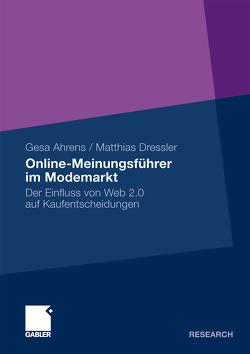 Online-Meinungsführer im Modemarkt von Ahrens,  Gesa, Dressler,  Matthias