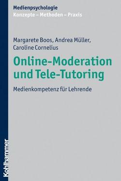 Online-Moderation und Tele-Tutoring von Boos,  Margarete, Cornelius,  Caroline, Krämer,  Nicole, Müller,  Andrea, Schwan,  Stephan, Suckfüll,  Monika, Unz,  Dagmar