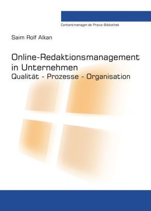 Online-Redaktionsmanagement in Unternehmen von Alkan,  Saim Rolf