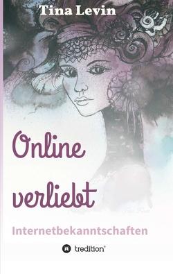 Online verliebt von Levin,  Tina