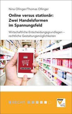 Online versus stationär: zwei Handelsformen im Spannungsfeld von Ollinger,  Nina, Ollinger,  Thomas