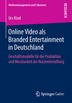 Online Video als Branded Entertainment in Deutschland von Kind,  Urs