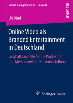 Online Video als Branded Entertainment in Deutschland von Kind,  Urs