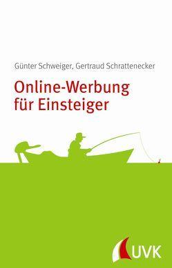Online-Werbung für Einsteiger von Schrattenecker,  Gertraud, Schweiger,  Günter
