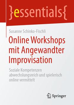Online Workshops mit Angewandter Improvisation von Schinko-Fischli,  Susanne