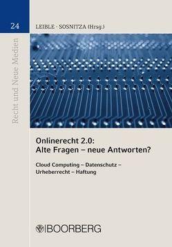 Onlinerecht 2.0 Alte Fragen – neue Antworten? von Leible,  Stefan, Sosnitza,  Olaf