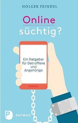 Onlinesüchtig? von Feindel,  Holger