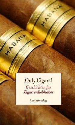Only Cigars! von Kober,  Reinhard