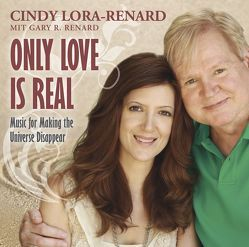 Only Love Is Real von Lora-Renard,  Cindy, Renard,  Gary R.