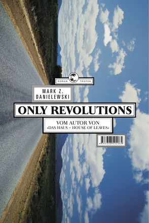 Only Revolutions. Roman. von Danielewski,  Mark Z., Falkner,  Gerhard, Matocza,  Nora