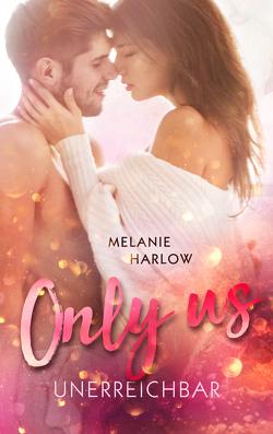 Only Us – Unerreichbar von Harlow,  Melanie, Link,  Michaela