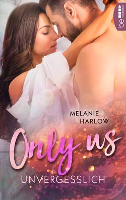 Only Us – Unvergesslich von Harlow,  Melanie, Link,  Michaela
