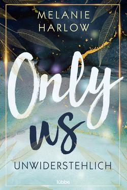 Only Us – Unwiderstehlich von Harlow,  Melanie, Link,  Michaela