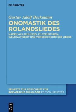 Onomastik des Rolandsliedes von Beckmann,  Gustav Adolf