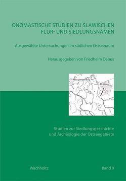 Onomastische Studien zu slawischen Flur- und Ortsnamen von Debus,  Friedhelm, Müller-Wille,  Michael