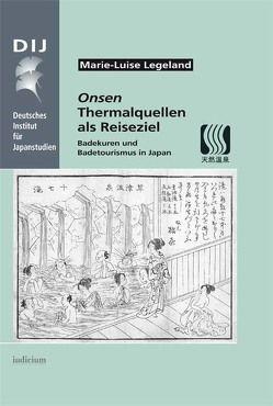 Onsen. Thermalquellen als Reiseziel von Legeland,  Marie-Luise