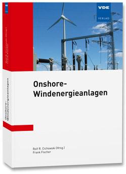 Onshore-Windenergieanlagen von Cichowski,  Rolf Rüdiger, Fischer,  Frank