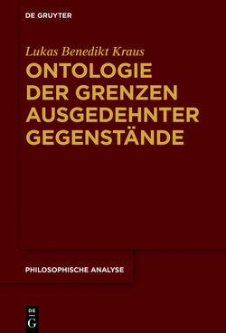 Ontologie der Grenzen ausgedehnter Gegenstände von Kraus,  Lukas Benedikt