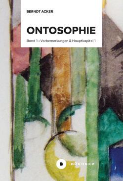 Ontosophie von Acker,  Berndt, Acker,  Marianne, Böhme,  Timotheus