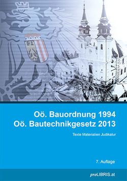 Oö. Bauordnung 1994 / Oö. Bautechnikgesetz 2013 von proLIBRIS VerlagsgesmbH