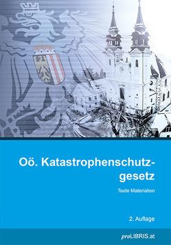 Oö. Katastrophenschutzgesetz von proLIBRIS VerlagsgesmbH