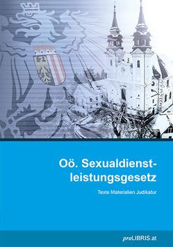 Oö. Sexualdienstleistungsgesetz von proLIBRIS VerlagsgesmbH