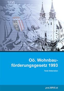 Oö. Wohnbauförderungsgesetz 1993 von proLIBRIS VerlagsgesmbH