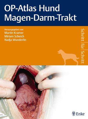 OP-Atlas Hund Magen-Darm-Trakt von Kramer,  Martin, Scheich,  Miriam, Wunderlin,  Nadja