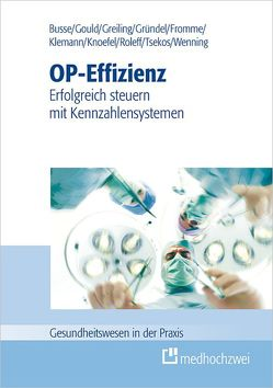 OP-Effizienz von Fromme,  Carmen, Gründel,  Oliver, Klemann,  Ansgar, Knoefel,  Wolfram Trudo, null, Roleff,  Christian, Tsekos,  Evangelos, Wenning,  Ulrich
