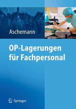 OP-Lagerungen für Fachpersonal von Aschemann,  Dirk