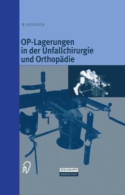 OP-Lagerungen in der Unfallchirurgie und Orthopädie von Sommer,  Rudolf
