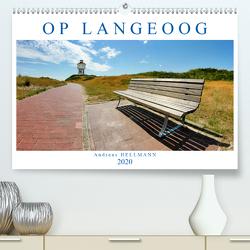 OP LANGEOOG (Premium, hochwertiger DIN A2 Wandkalender 2020, Kunstdruck in Hochglanz) von Hellmann,  Andreas