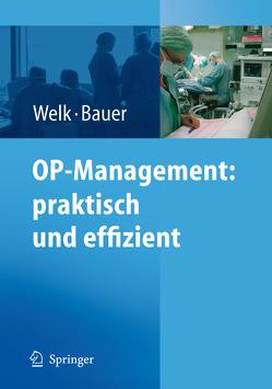 OP-Management: praktisch und effizient von Bauer,  M., Welk,  I.