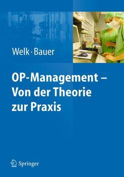 OP-Management – Von der Theorie zur Praxis von Bauer,  Martin, Welk,  Ina