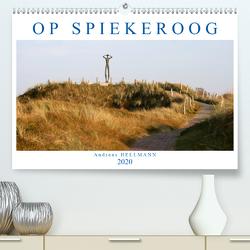 OP SPIEKEROOG (Premium, hochwertiger DIN A2 Wandkalender 2020, Kunstdruck in Hochglanz) von Hellmann,  Andreas